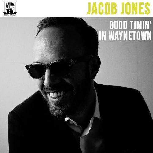 Good Timin' in Waynetown by Jacob Jones