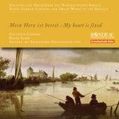 Kantaten und Orgelwerke des Norddeutschen Barock - Mein Herz ist bereit von Various Artists