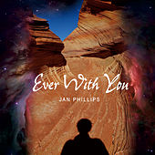 Ever With You by Jan Phillips
