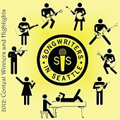 Songwriters in Seattle 2012: Contest Winners and Highlights by Various Artists