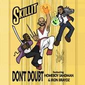 Don't Doubt (feat. Homeboy Sandman & Iron Braydz) by S'Killit