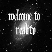 Welcome to Reality by Chico