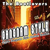 Gangnam Style (Oppan Gangnam Style Bounce Version) by The Bootlovers