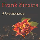 A Fine Romance (50 Digital Remastered Songs) by Frank Sinatra