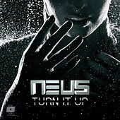 Turn It Up by Neus