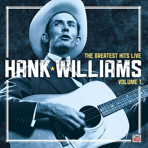 Hank Williams: The Greatest Hits Live: Volume 1 by Hank Williams