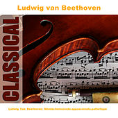 Ludwig Van Beethoven: Mondscheinsonate-appassionata-pathetique by Ludwig van Beethoven