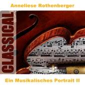 Ein Musikalisches Portrait II von Anneliese Rothenberger