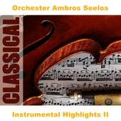 Instrumental Highlights II von Orchester Ambros Seelos