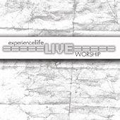 Live by Experience Life Worship