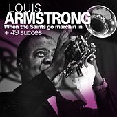 When the Saints Go Marchin In  + 49 succès de Armstrong by Louis Armstrong
