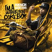 Im a Motherfckin Coke Boy von French Montana