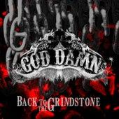 Back to the Grindstone de God Damn