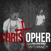 Intimacy (I Got to Have You) [feat. Praylonn Prince] von Christopher