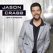 Love Is Stronger de Jason Crabb