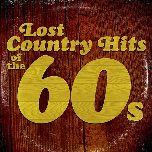 Lost Country Hits of the 60s by Various Artists