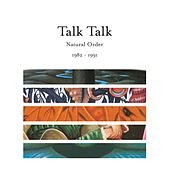 Natural Order 1982 - 1991 by Talk Talk