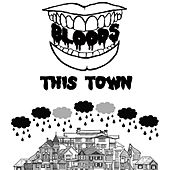 This Town by Bloods