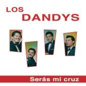 Serás Mi Cruz by Los Dandys