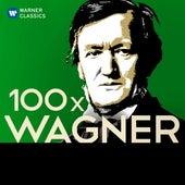 100 x Wagner, den man gehört haben muss von Various Artists