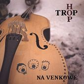 Na venkowe by Hop trop