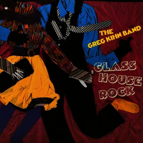 Glass House Rock by Greg Kihn