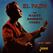 El Paso - The Marty Robbins Story (1952 - 1960) by Marty Robbins