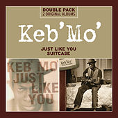 Just Like You/Suitcase von Keb' Mo'