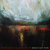 Bright Light Fever EP by Roddy Hart