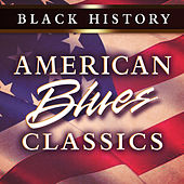 Black History: American Blues Classics von Various Artists