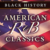 Black History: American R&B Classics de Various Artists