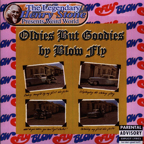 The Legendary Henry Stone Presents Weird World: Oldies But Goodies By Blow Fly by Blowfly