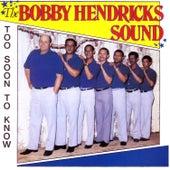 Too Soon To Know by Bobby Hendricks