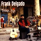 Trova-Tur de Frank Delgado