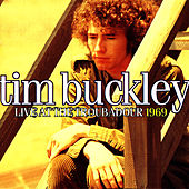 Live At the Troubadour by Tim Buckley