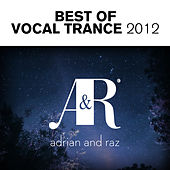 Adrian & Raz - Best Of Vocal Trance 2012 - EP by Various Artists