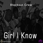Girl I Know by The Blackout Crew