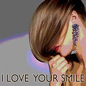 I Love Your Smile - Single by Various Artists