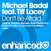 Don't Be Afraid by Michael Badal