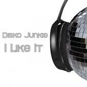 I Like It by Disko Junkie