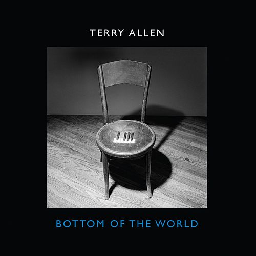 Bottom of the World by Terry Allen