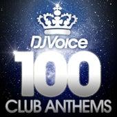 Dj Voice 100 Club Anthems von Various Artists