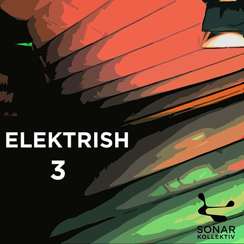 Sonar Kollektiv: Elektrish Vol.3 by Various Artists