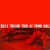 Billy Taylor Trio At Town Hall de Billy Taylor