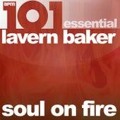 101 - Soul On Fire - Essential Lavern Baker von Lavern Baker