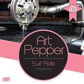 Deluxe Jazz: Surf Ride (Pepper's Hot Art) by Art Pepper