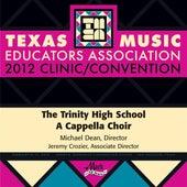 2012 Texas Music Educators Association (TMEA): Trinity High School A Cappella Choir von Trinity High School A Cappella Choir