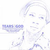 Tears 4 God de The BasedGod