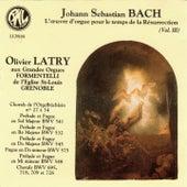 Bach: L'oeuvre d'orgue pour le temps de la Résurrection de Olivier Latry