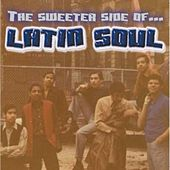 The Sweeter Side of Latin Soul by Various Artists